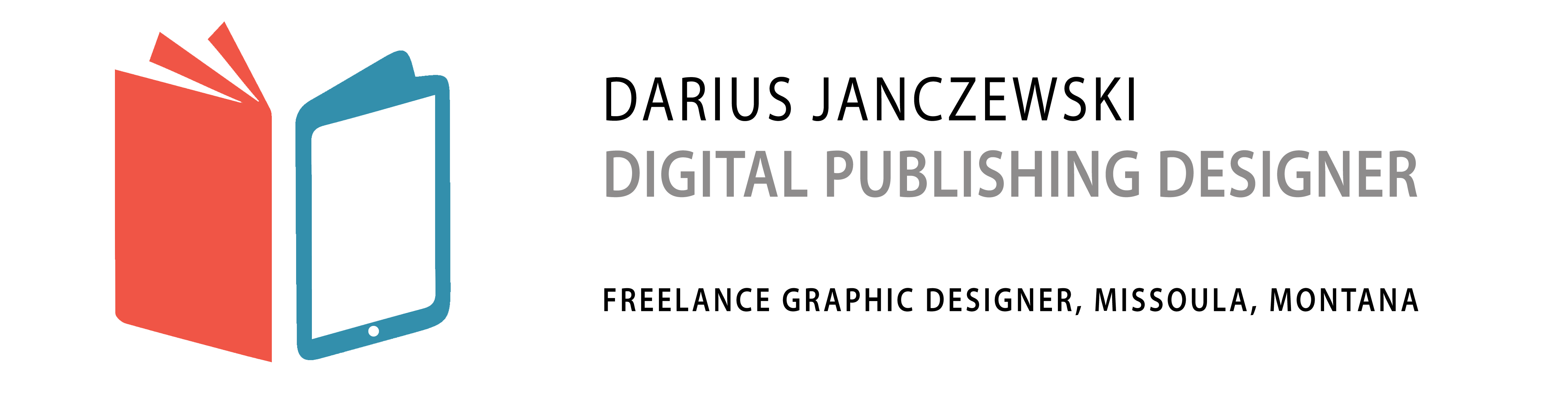 Darius Janczewski, Digital Publishing Designer, Missoula Graphic Designer, Missoula Montana USA, Book Designer, Book Cover Designer, Graphic Designer
