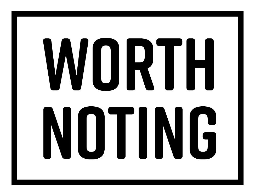 Worth Noting