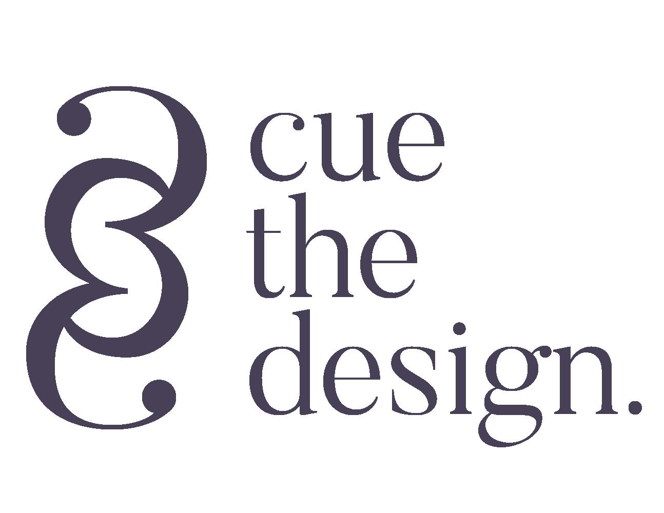 cue the design