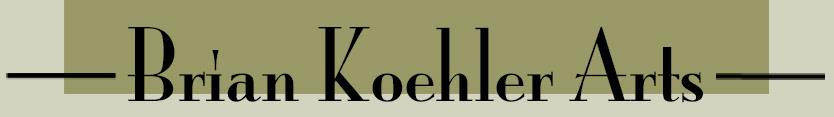 Brian Koehler Arts