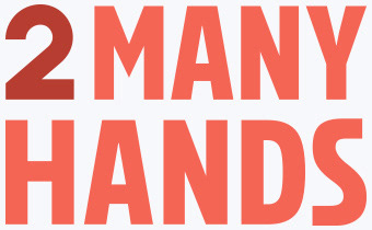 2 MANY HANDS