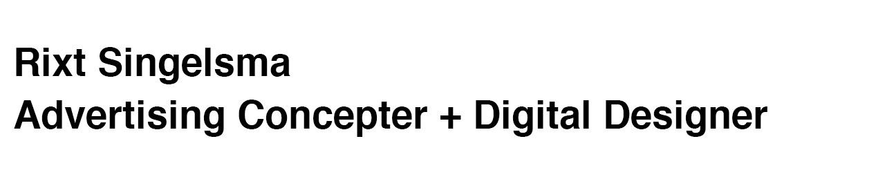 Rixt Singelsma, Advertising Concepter and Digital Designer