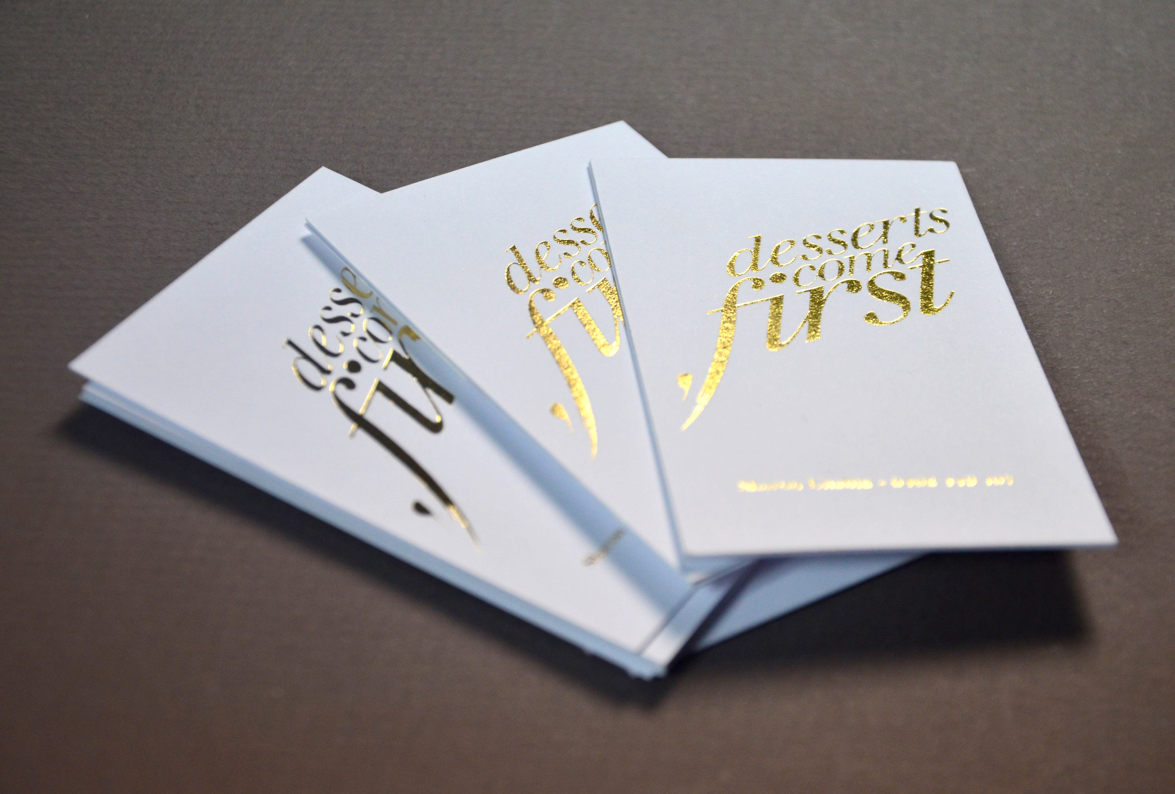 Marlo guanlao desserts come first business card this is a business card i designed for a boutique dessert company called desserts come first a custom metal plate was created to de boss gold foil onto the colourmoves