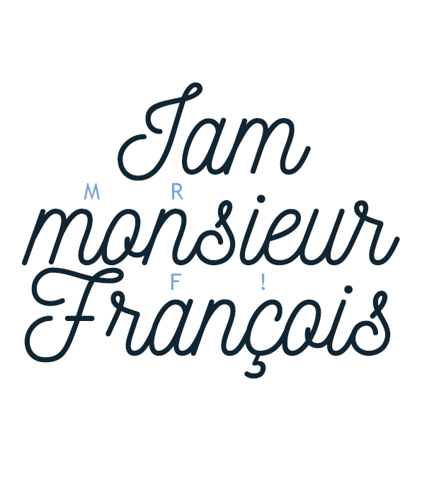 I am monsieurFrancois