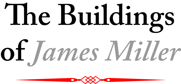 The Buildings of James Miller