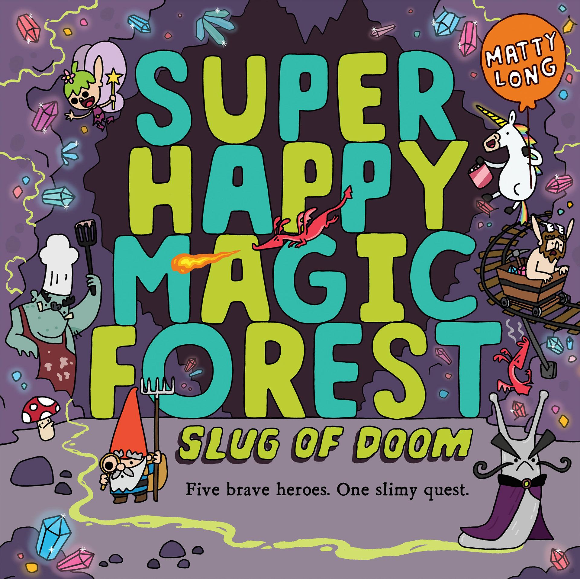 Matty Long - SUPER HAPPY MAGIC FOREST: SLUG OF DOOM