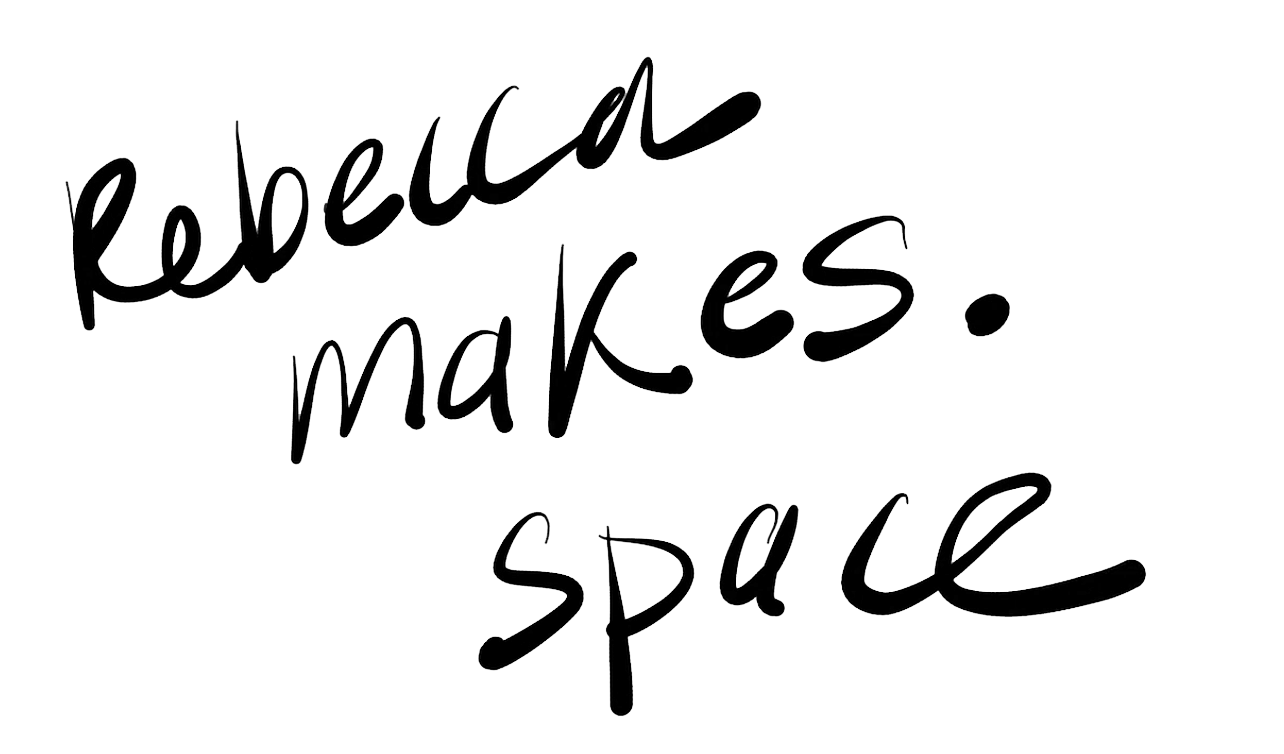 Rebecca Makes. Space
