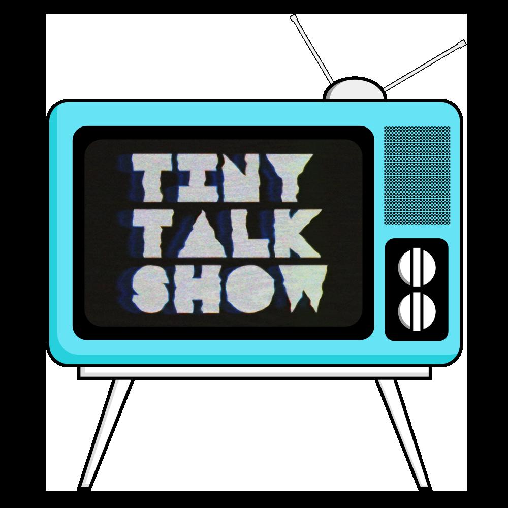 Tiny Talk Show